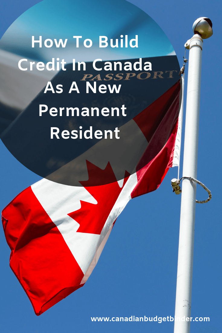 How To Build Credit In Canada As A Permanent Resident