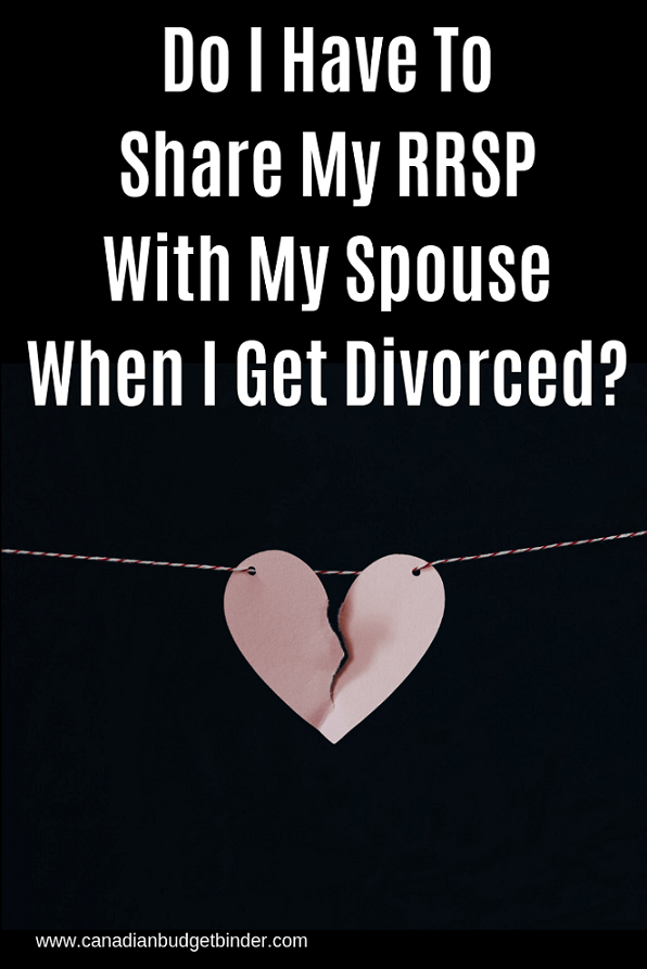 Do I Have To Share My RRSP With My Spouse When I Get Divorced?