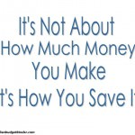 It's not about how much money you make it's how you save it