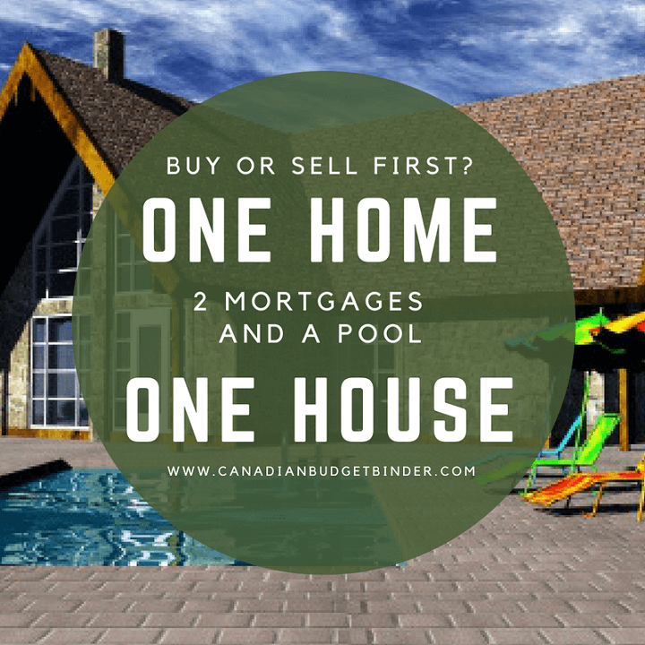 buy or sell first one home one house 2 mortgages and a pool