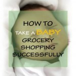 How To Take A Baby Grocery Shopping Successfully : The Grocery Game Challenge #4 July 27-Aug 2, 2015