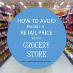 How to avoid paying full retail price at the grocery store: The Grocery Game Challenge #1 Aug 3-9,2015