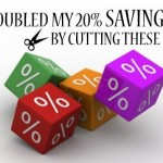 I Doubled My 20% Savings Rate By Cutting Out These 5 Things