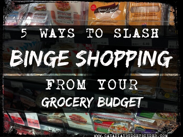 5 WAYS TO SLASH BINGE SHOPPING FROM YOUR GROCERY BUDGET(1)