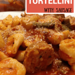 30 Minute Meal : Tortellini with a Sausage Pasta Sauce