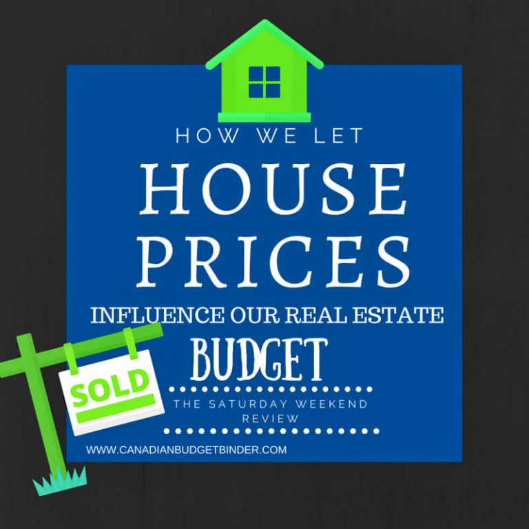 How We Let House Prices Influence Our Real Estate Budget: The Saturday Weekend Review #169