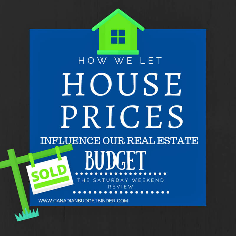 HOUSE PRICES 2 INFLUENCED OUR REAL ESTATE BUDGET