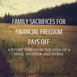 FAMILY SACRIFICS FOR FINANCIAL FREEDOM PAYS OFF