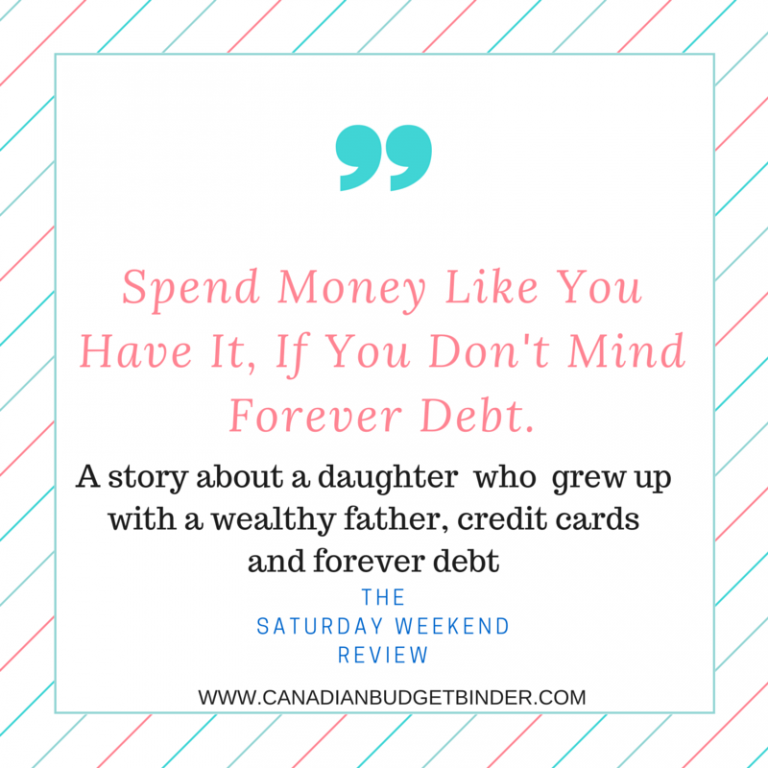 """Forever Debt """"Spend Money Like You Have It"""": The Saturday Weekend Review #176"""