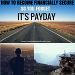 How To Become Financially Secure So You Forget It's Payday : June Net Worth Update (+0.74%)