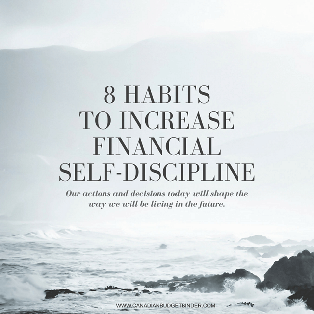 8 Habits To Increase Financial Self-Discipline : The Saturday Weekend Review #183