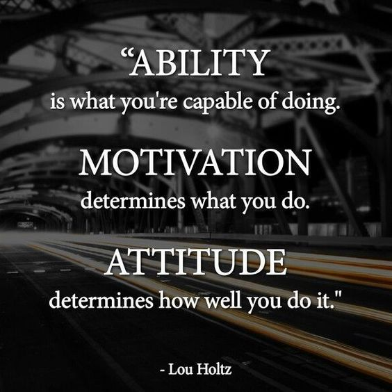 ability motivation attitude quote