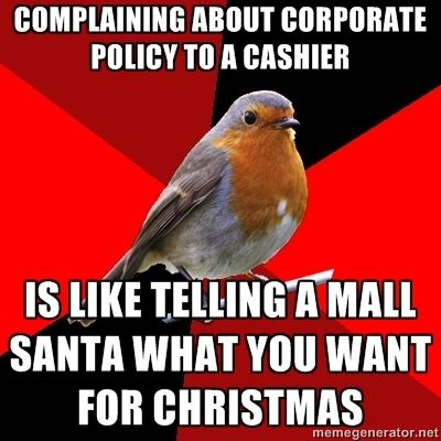 complaining to a cashier about corporate policy