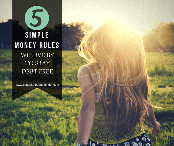 5 Simple Money Rules We Live By To Stay Debt Free