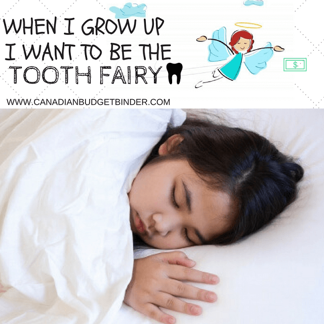 When I grow up I want to be the tooth fairy
