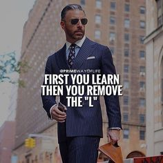 first you learn then you remove the L