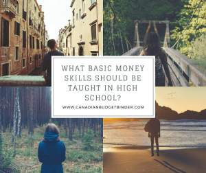 WHAT BASIC MONEY SKILLS SHOULD BE TAUGHT IN HIGH SCHOOL_