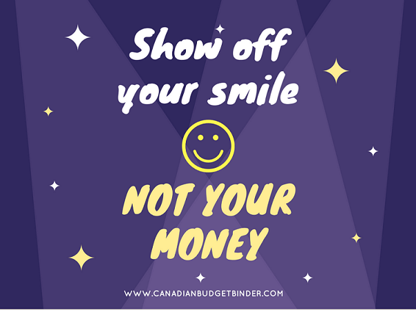 Show off your smile not your money quote