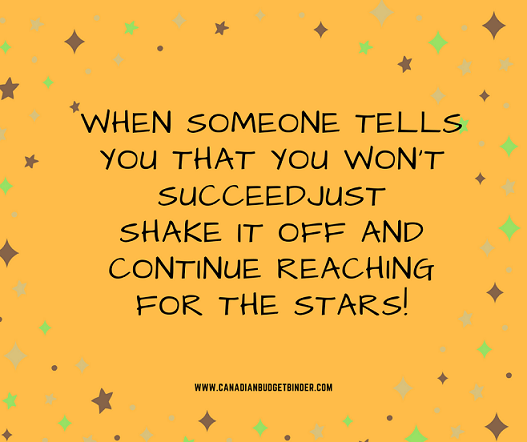 shake it off when someone tells you that you won't succeed