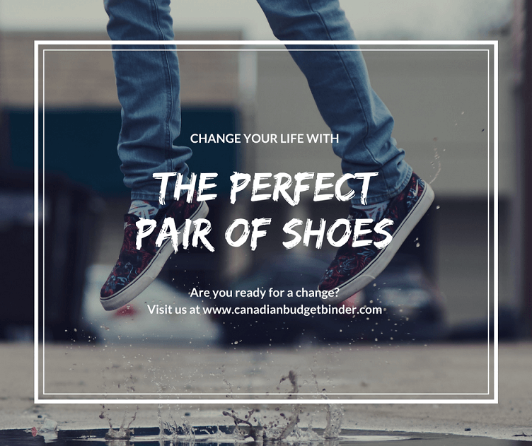 Change Your Life With The Perfect Pair Of Shoes The