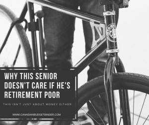 WHY THIS SENIOR DOESN'T CARE IF HE'S RETIREMENT POOR