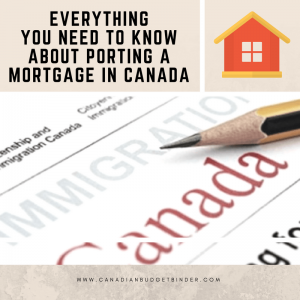 everything you need to know about porting a mortgage in canada