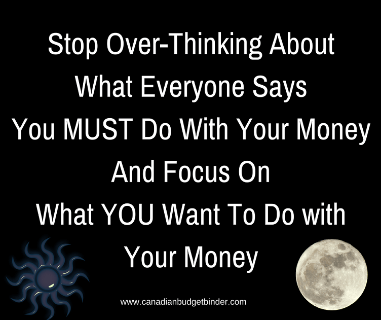 stop overthinking about what everyone says you must do with your money quote-1