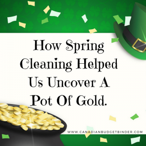 how spring cleaning helped us uncover a pot of gold