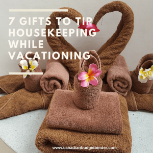 7 gifts to tip housekeeping while vactioning
