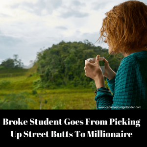 Broke Student Goes From Picking Up Street Butts To Millionaire-1