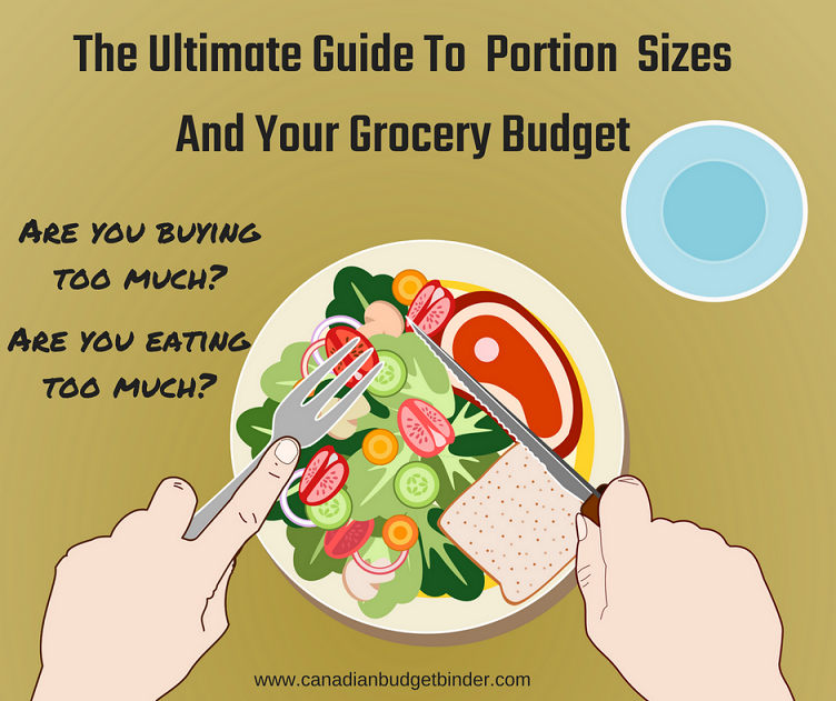 The Ultimate Guide To Portion Sizes And Your Grocery Budget : The GGC #2 June 11-17