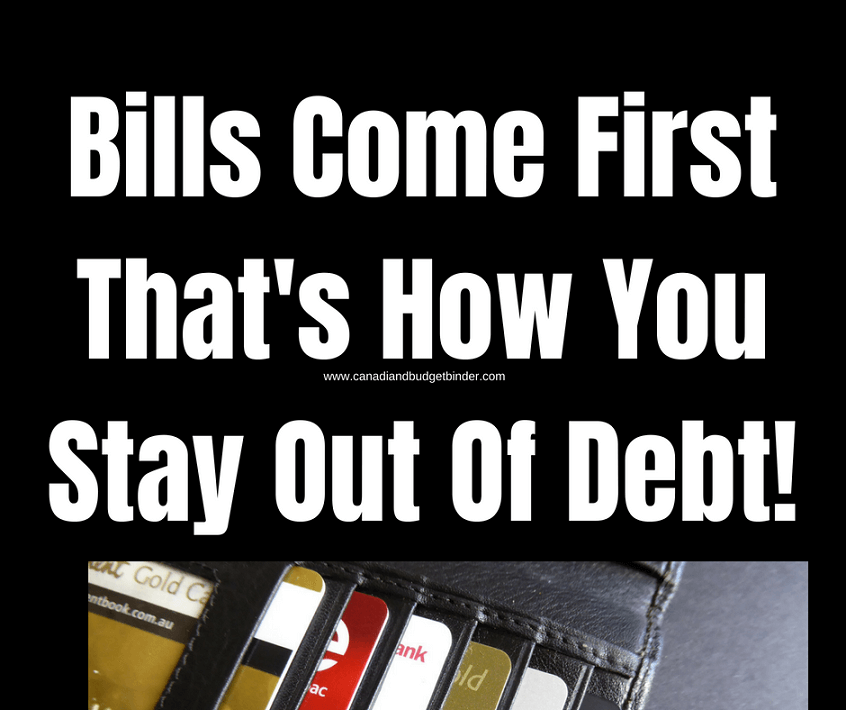 Bills Come First,That's How You Stay Out Of Debt!
