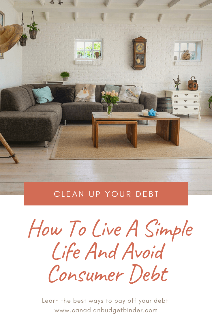 How To Live A Simple Life And Avoid Consumer Debt