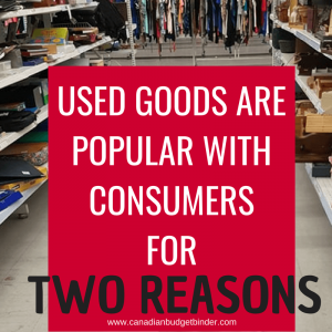 USED GOODS ARE POPULAR WITH CONSUMERS FOR TWO REASONS-1