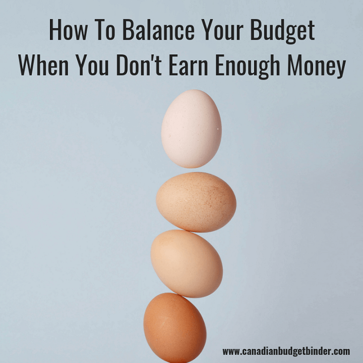 How To Balance Your Budget When You Don't Earn Enough Money