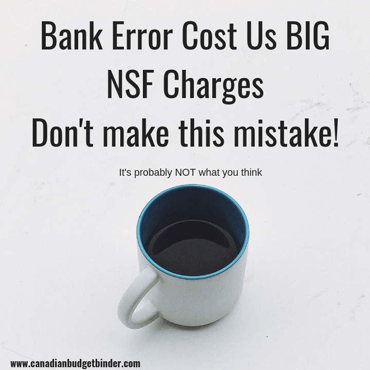 Bank Error Cost Us BIG NSF Charges- Don't make this mistake!