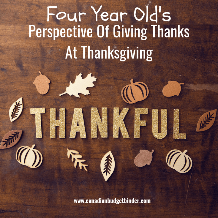 Four-Year-Old's Perspective Of Giving Thanks For Thanksgiving : The Saturday Weekend Review #264