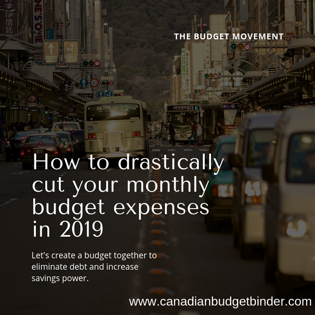 How to drastically cut your monthly budget expenses in 2019