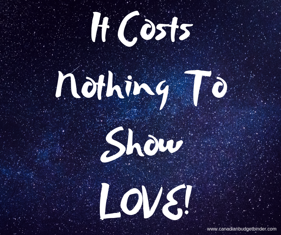 It Costs Nothing To Show LOVE!