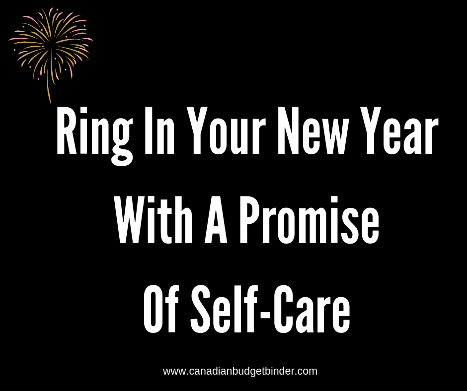 Ring In Your New Year With A Promise To Self-Care in 2019