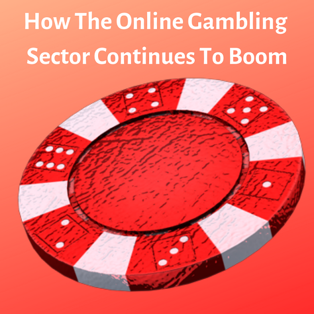 How The Online Gambling Sector Continues To Boom