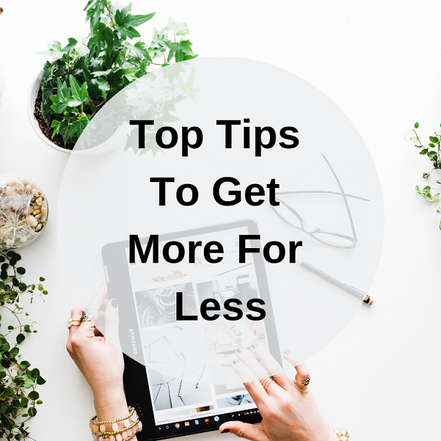 Top Tips To Get More Online For Less Money