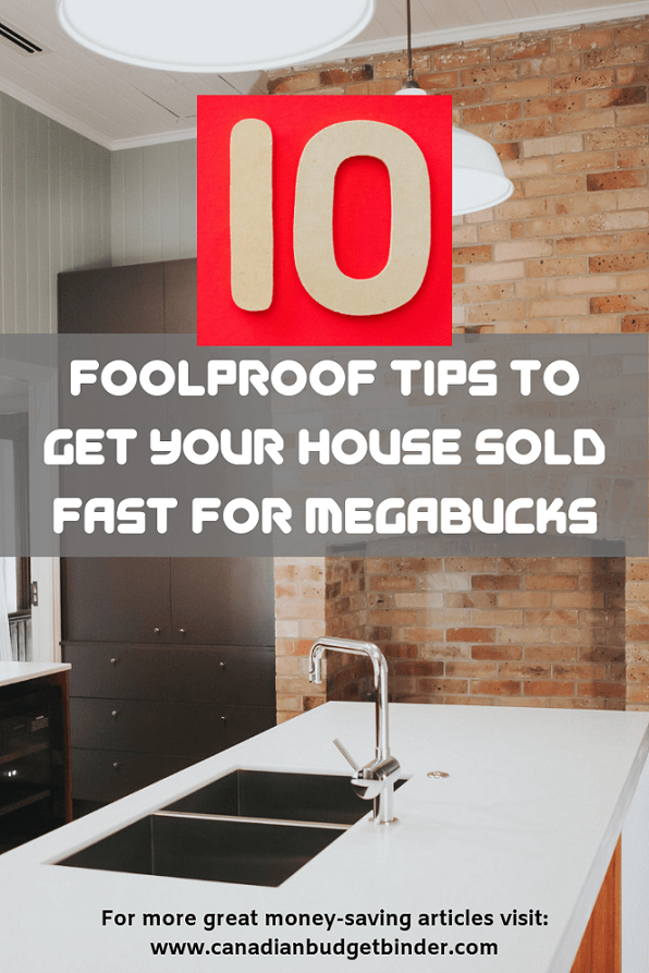 10 Foolproof Tips To Get Your House Sold Fast For Megabucks