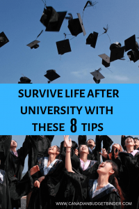 SURVIVE LIFE AFTER UNIVERSITY WITH THESE 8 TIPS