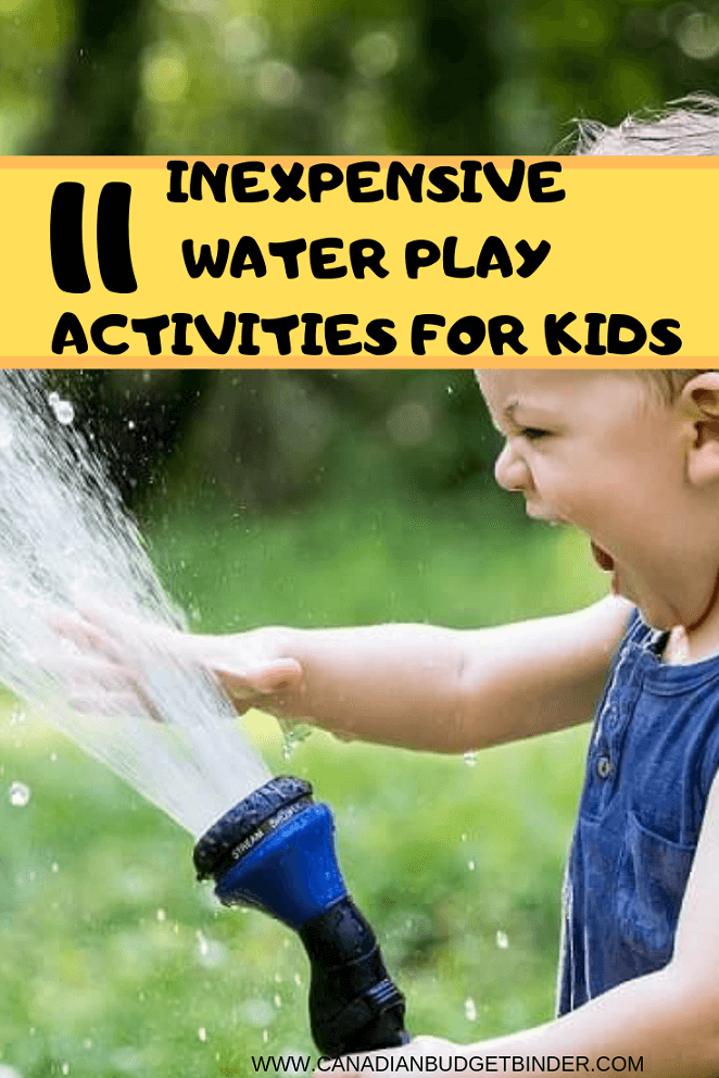 11 INEXPENSIVE WATER PLAY ACTIVITIES FOR KIDS
