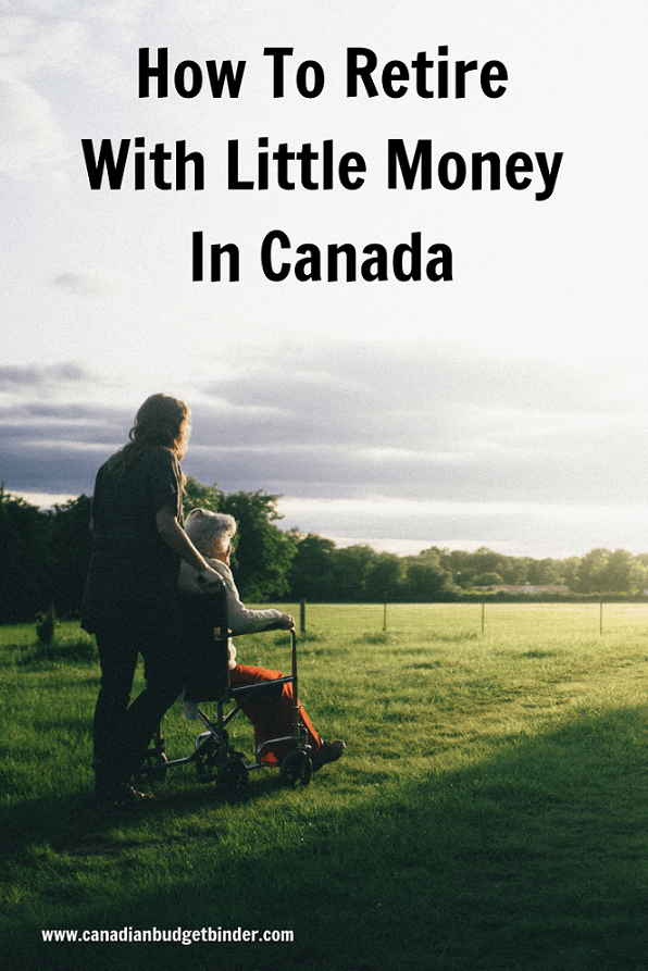 How To Retire With Little Money In Canada