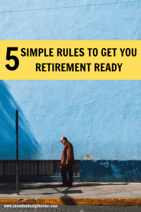 5 simple rules to get you retirement ready