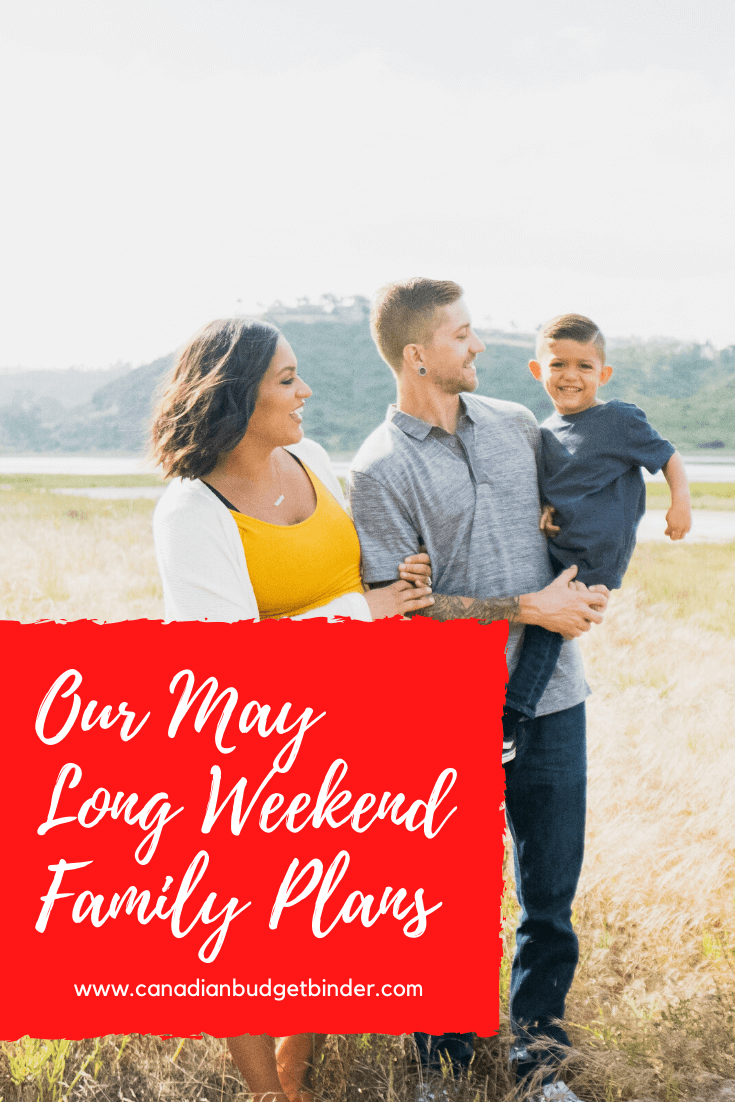 Our Exciting May Long Weekend Family Plans : The Saturday Weekend Review #303