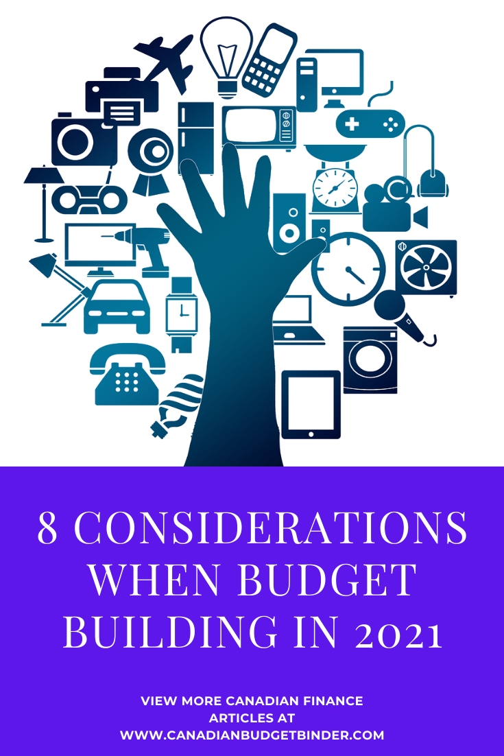 8 Budget Building Considerations For 2021