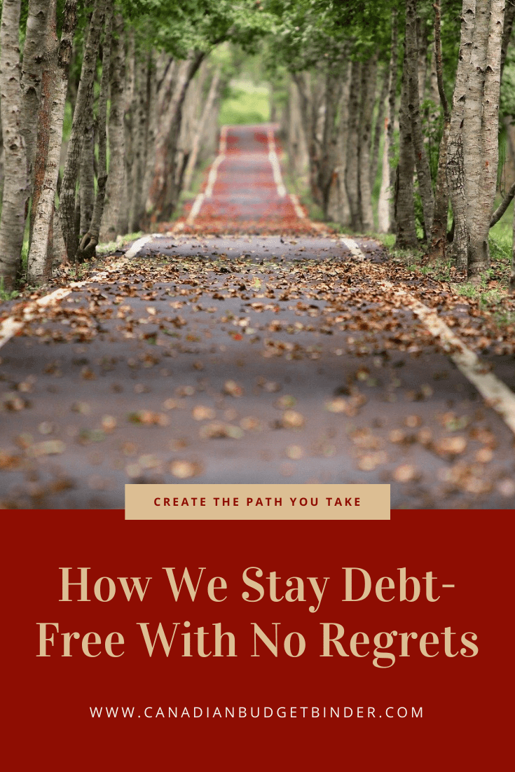 How We Stay Debt-Free With No Regrets